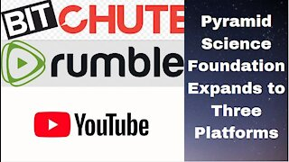 Pyramid Science Foundation Now on Bitchute and Rumble