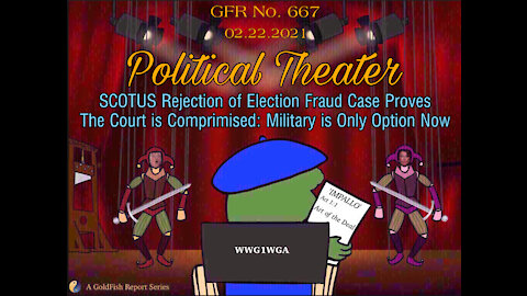 The GoldFish Report No 667- SCOTUS Rejection of Election Fraud Case Proves Its Compromised