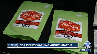 FDA warns against bontanical Kratom - Video