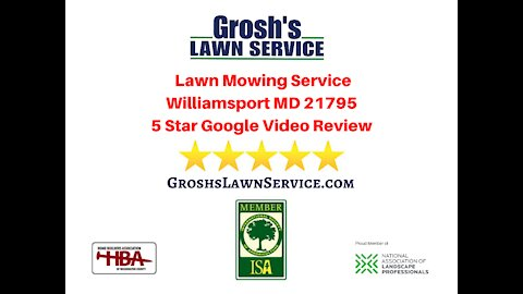 Lawn Mowing Service Williamsport MD Google Review Video