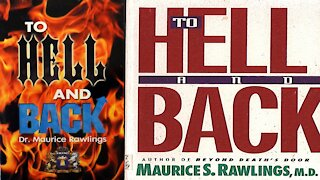 To Hell and Back by Doctor Rawlings, NDE Near Death Experience Documentary
