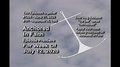 Week of July 12th, 2020 - Anchored in Faith Episode Premiere 1204