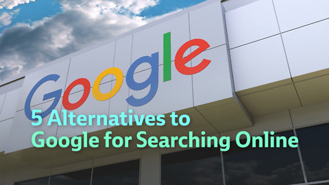 5 Alternatives to Google for Searching Online