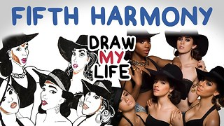 Fifth Harmony | Draw My Life - Video