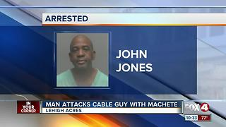 A Lehigh Acres man is accused of slicing the cable guy with a machete - Video