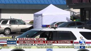 Man killed, 2 others injured in east Denver parking lot shooting - Video