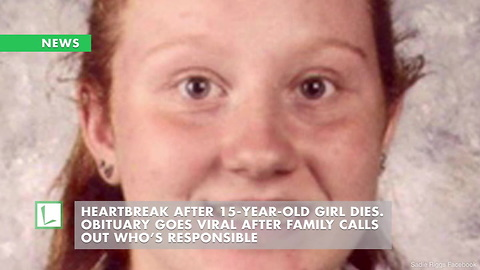 Heartbreak After 15-Year-Old Girl Dies. Obituary Goes Viral After Family Calls out Who's Responsible