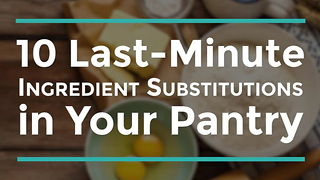 10 Ingredient Substitutions in Your Pantry
