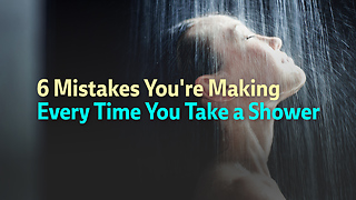 6 Mistakes You're Making Every Time You Take a Shower - Video