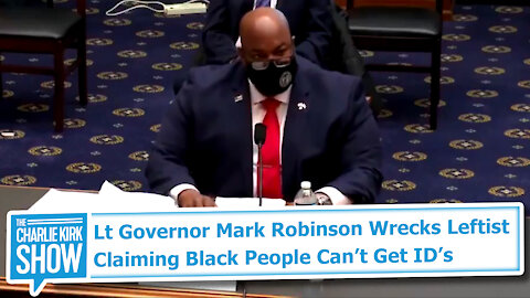 Lt Governor Mark Robinson Wrecks Leftist Claiming Black People Can't Get ID's