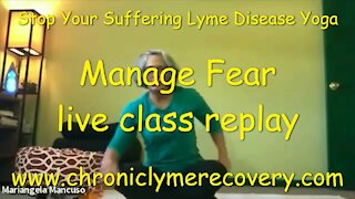 Stop Your Suffering Lyme Disease Yoga - Manage Fear