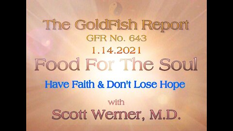 The GoldFish Report No. 643- Scott Werner, M.D. - Have Faith, Don't Give Up