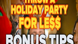 3 Smart Tricks for Throwing a Holiday Party - for Cheap! - Video