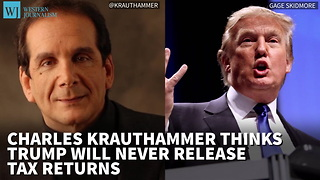 Charles Krauthammer Thinks Trump Will 'Never' Release Tax Returns