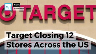 Target Closing 12 Stores Across the US - Video