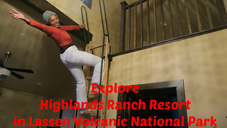 Explore Highlands Ranch Resort in Lassen Volcanic National Park - Video