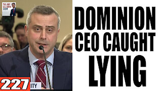 227. Dominion CEO CAUGHT LYING!