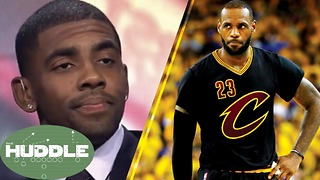 Kyrie Irving Says F*CK LeBron James' Feelings -The Huddle