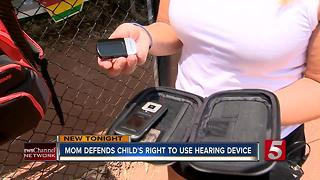 Mom Defends Child's Right To Wear Hearing Device - Video
