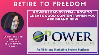 Power Lead System - How To Create Good Content When You Are Brand New