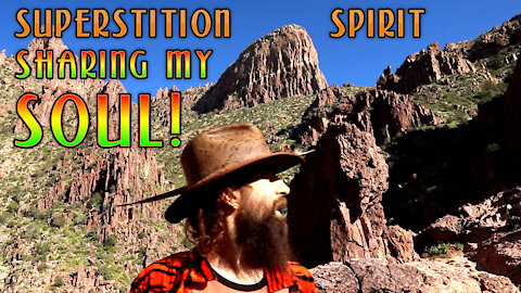 Sharing my Soul at Superstition Mountains ~ Increasing your Spirit!