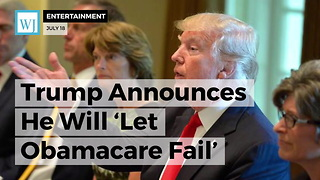 Trump Announces He Will 'Let Obamacare Fail' - Video