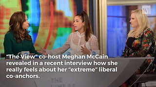 Meghan McCain on 'The View' Co-Hosts: They're the Most 'Extreme Liberals' I've Ever Met - Video