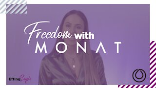 The FREEDOM of the Monat OPPORTUNITY