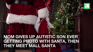 Mom Gives Up Autistic Son Ever Getting Photo with Santa, Then They Meet Mall Santa - Video