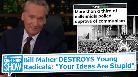 "Bill Maher DESTROYS Young Radicals: ""Your Ideas Are Stupid"""