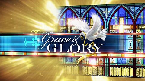 Grace and Glory 2/23