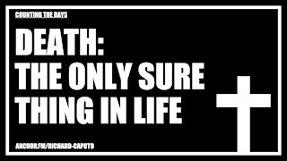 Death: The Only Sure Thing in Life