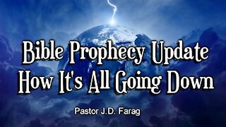 Bible Prophecy Update - How It's All Going Down