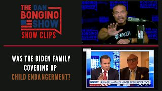 Was the Biden family covering up child endangerment? - Dan Bongino Show Clips