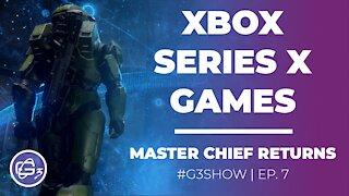 Xbox Series X Games - G3 Show EP. 7