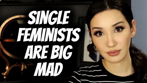Feminists MAD That It's HARDER To Be SINGLE! RANT