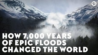 How 7,000 Years of Epic Floods Changed the World