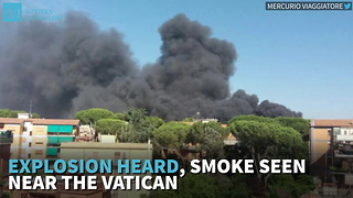 Explosion Heard, Smoke Seen Near The Vatican - Video