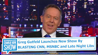 Greg Gutfeld Launches New Show By BLASTING CNN, MSNBC and Late Night Libs
