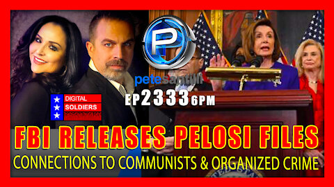 EP 2333-6PM FBI RELEASES FILES REVEALING PELOSI's FAMILY CONNECTIONS TO COMMUNISTS