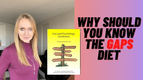 Why should you know the GAPS Diet