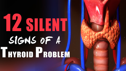 12 Silent Signs Of A Thyroid Problem