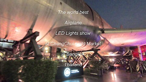 The world best airplane LED lights show at ChangChui in Bangkok