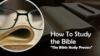 The Bible Study Process