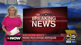 Two Phoenix PD officers taken to hospital after altercation with suspect