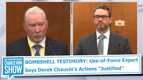 "BOMBSHELL TESTIMONY: Use-of-Force Expert Says Derek Chauvin's Actions ""Justified"""