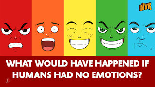 What If Humans Had No Emotions