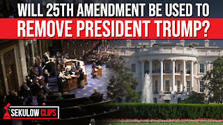 Will 25th Amendment Be Used to Remove President Trump From Office?
