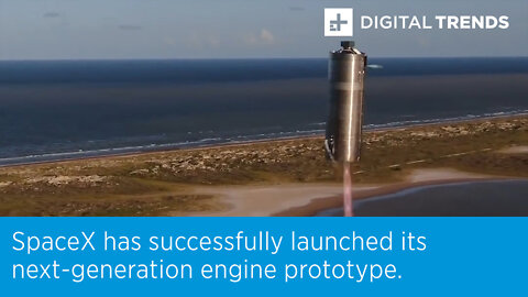 SpaceX has successfully launched its next-generation engine prototype.