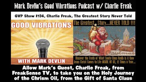 Charlie Freak on the Mark Devlin Podcast: Our Chrism Oil, The Greatest Story Never Told